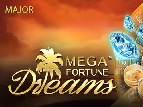 Mega Fortune Dreams Major