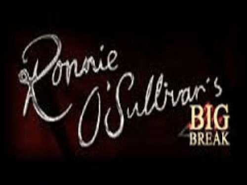 Ronnie O'Sullivan Big Break