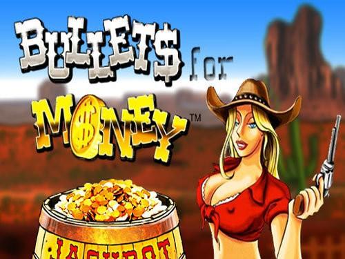 Bullets for Money
