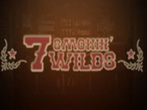 7 Smokin' Wilds