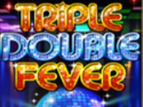 Triple Double Fever