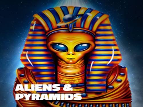Aliens & Pyramids