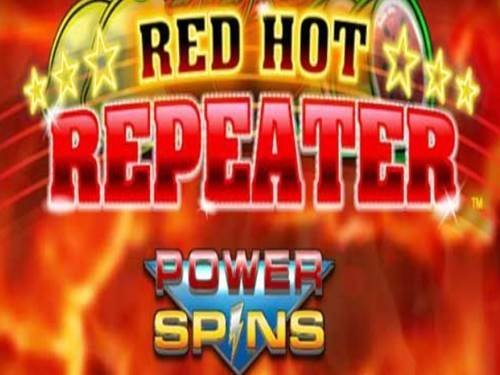 Red Hot Repeater Power Spins