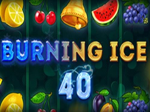 Burning Ice 40