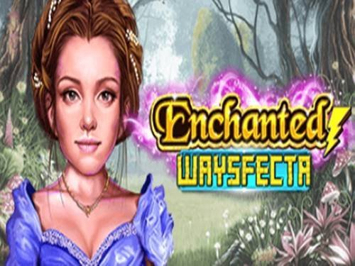 Enchanted Waysfecta