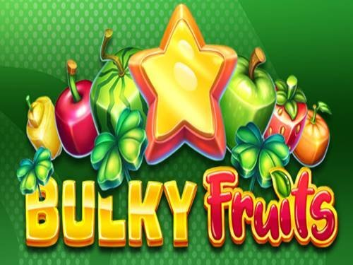 Bulky Fruits