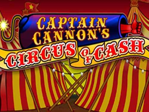 Captain Cannon's Circus of Cash
